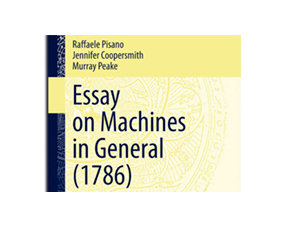 Essay on Machines in General (1786) Raffaele Pisano – Jennifer Coopersmith – Murray Peake